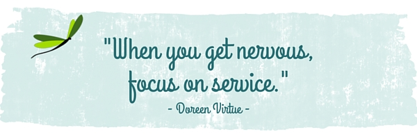 -When you get nervous, focus on service.-