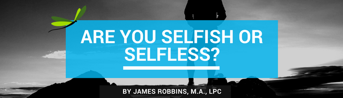 Are You Selfish or Selfless?